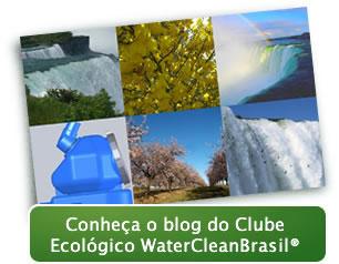 Conheça o blog do Clube Ecológico WaterCleanBrasil®